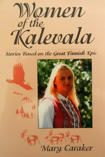 Women of the Kalevala, by Mary Caraker